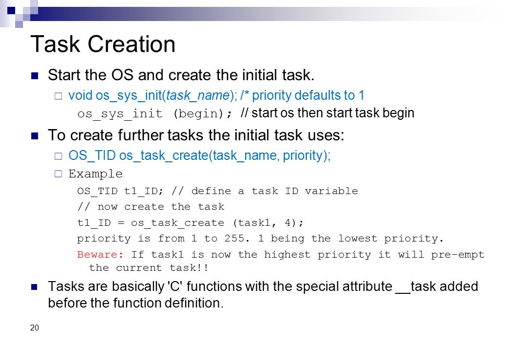 Task Creation Start the OS and create the initial task.