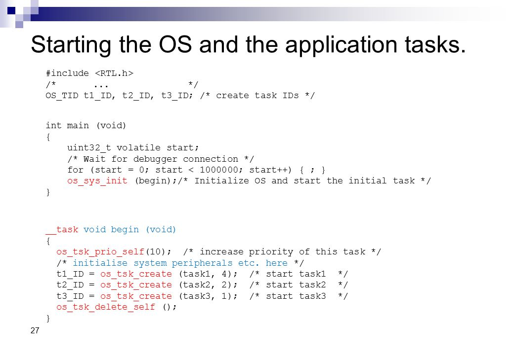 Starting the OS and the application tasks.