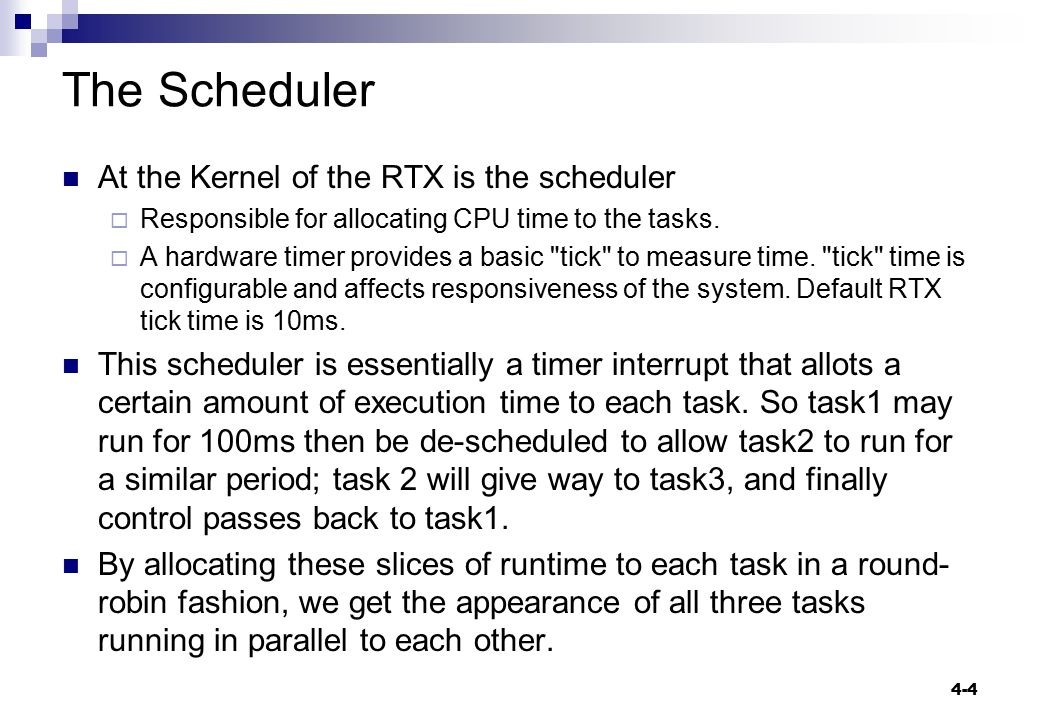 The Scheduler At the Kernel of the RTX is the scheduler