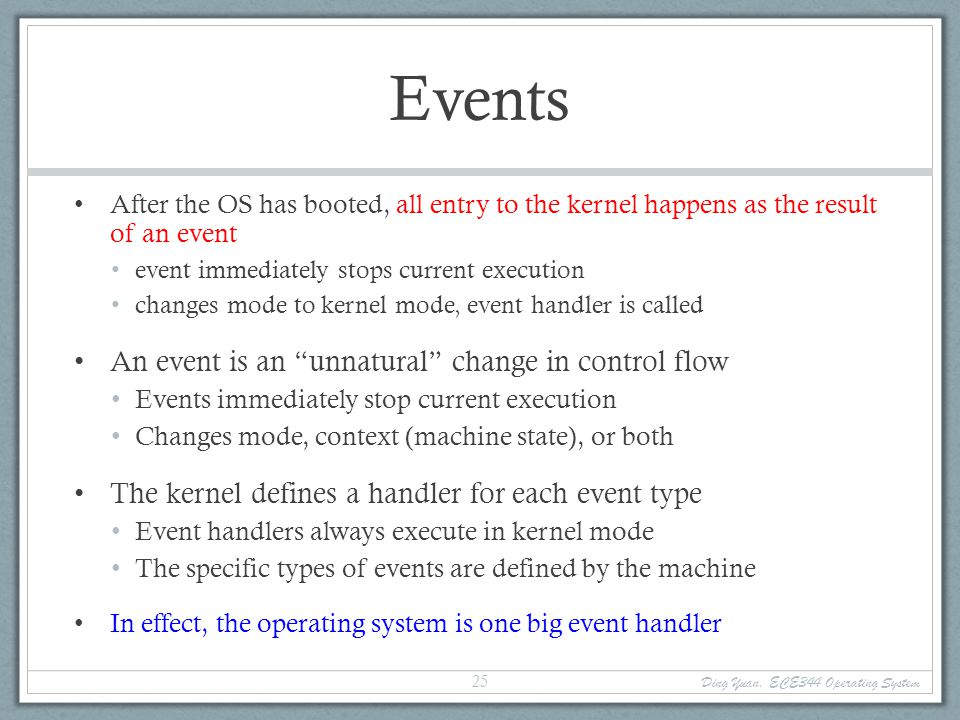 Events An event is an unnatural change in control flow