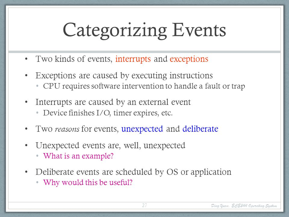 Categorizing Events Two kinds of events, interrupts and exceptions