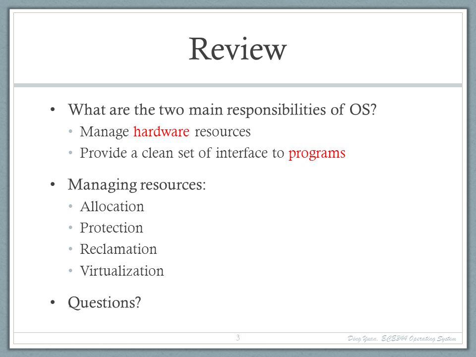 Review What are the two main responsibilities of OS