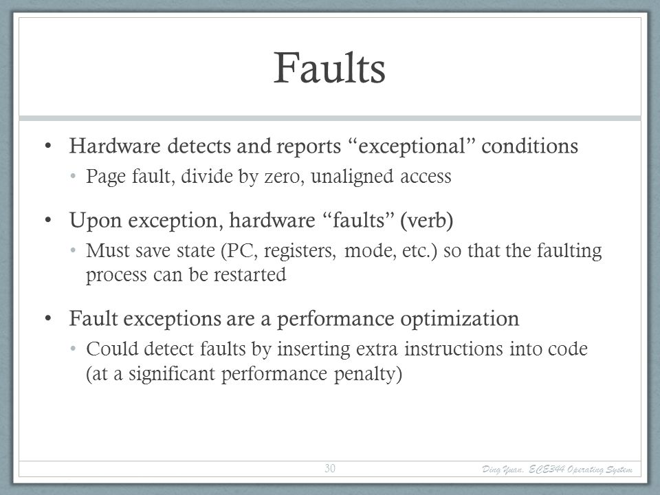 Faults Hardware detects and reports exceptional conditions