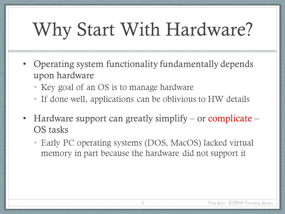 Why Start With Hardware