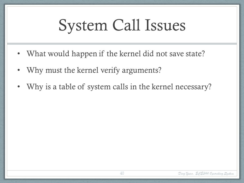 System Call Issues What would happen if the kernel did not save state