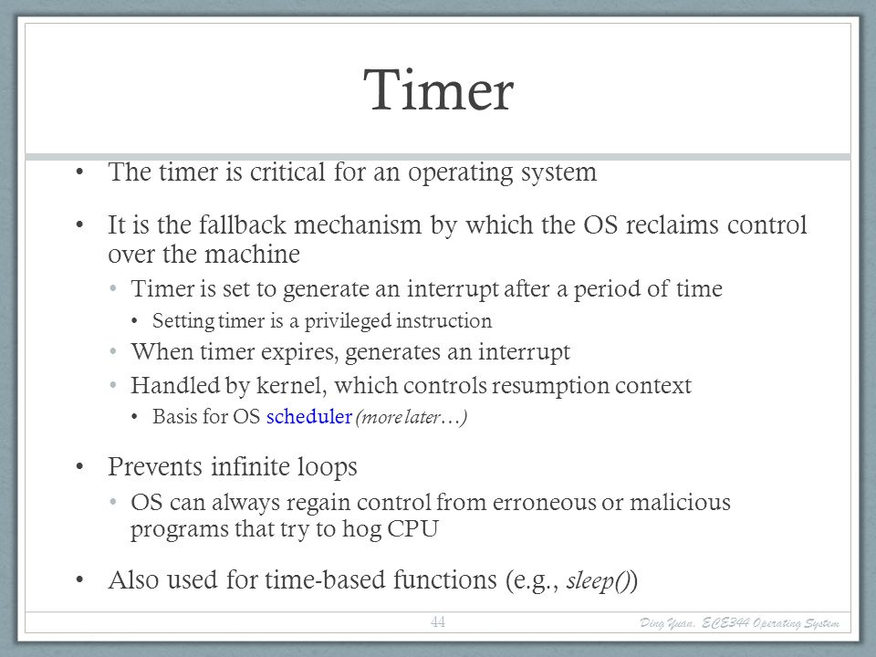 Timer The timer is critical for an operating system