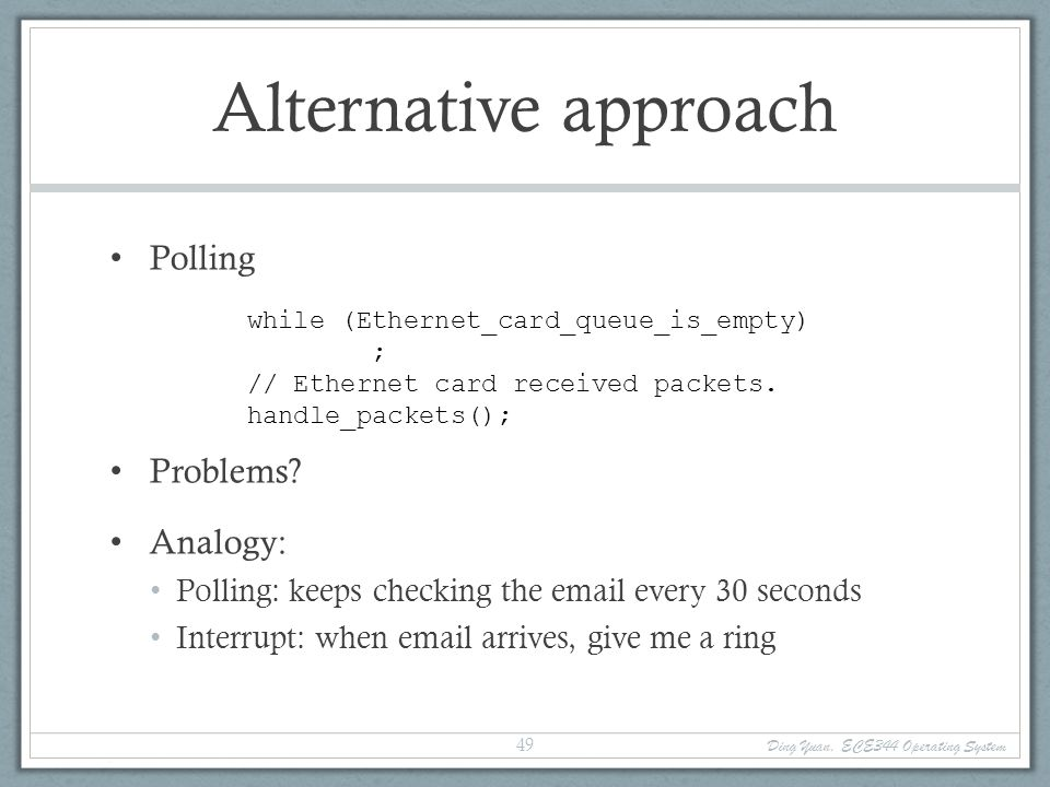 Alternative approach Polling Problems Analogy: