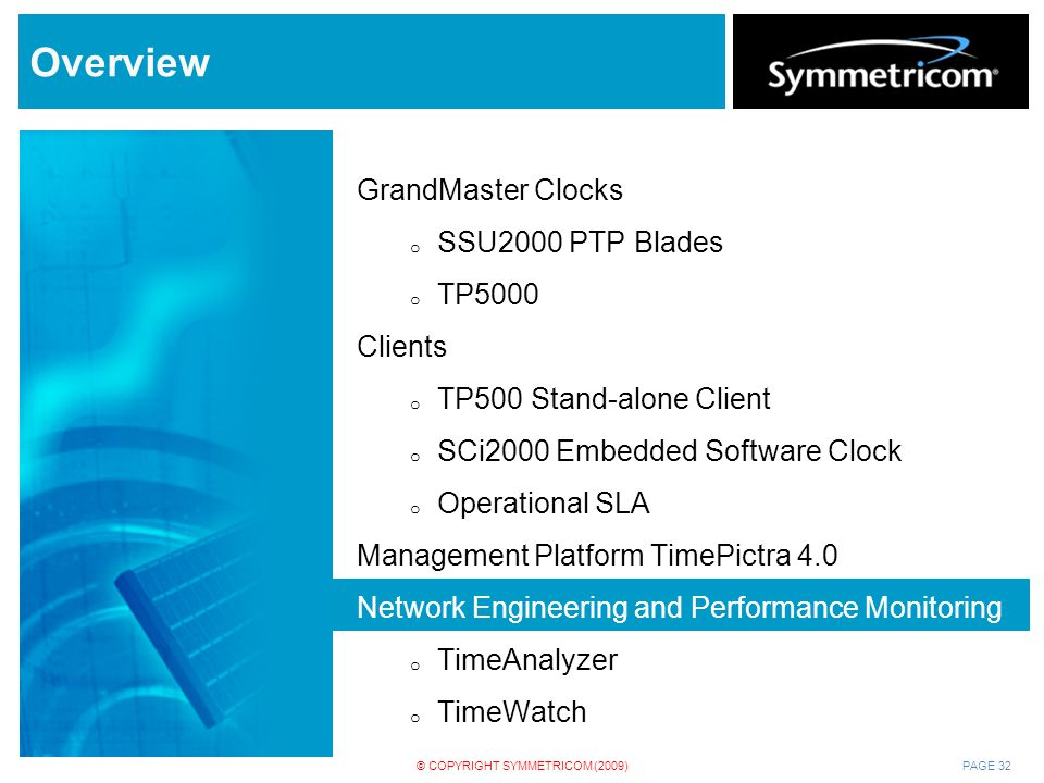 Overview GrandMaster Clocks SSU2000 PTP Blades TP5000 Clients