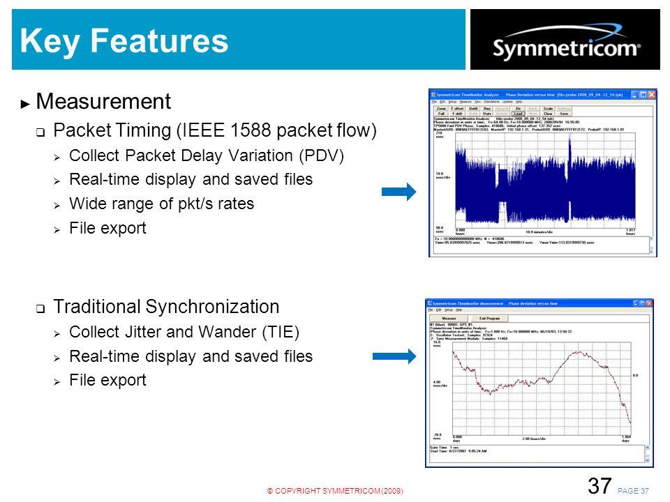 Key Features Measurement Packet Timing (IEEE 1588 packet flow)