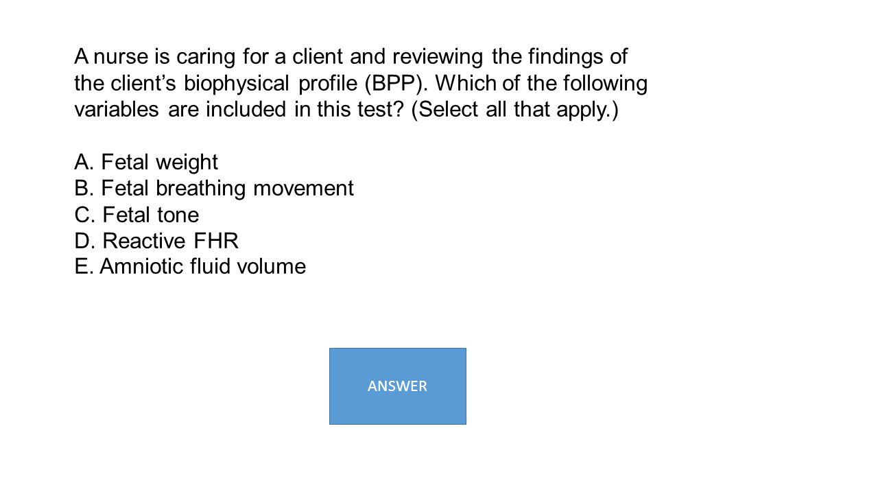 B. Fetal breathing movement C. Fetal tone D. Reactive FHR