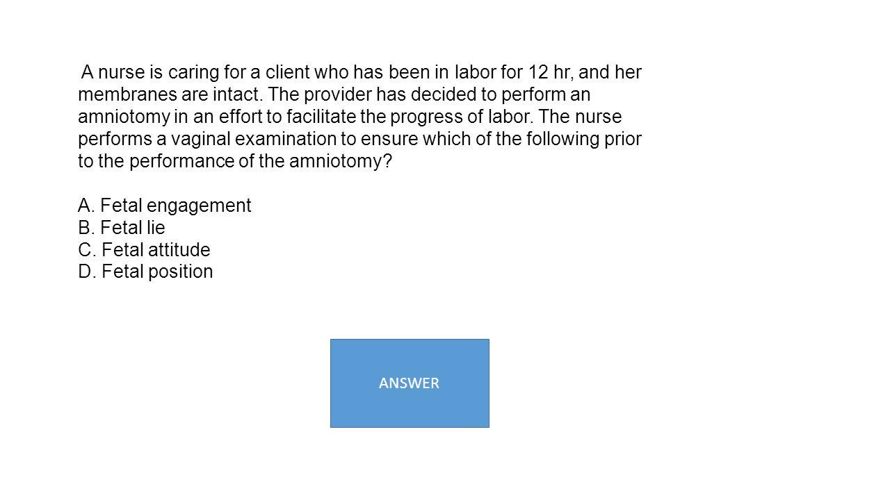 A. Fetal engagement B. Fetal lie C. Fetal attitude D. Fetal position