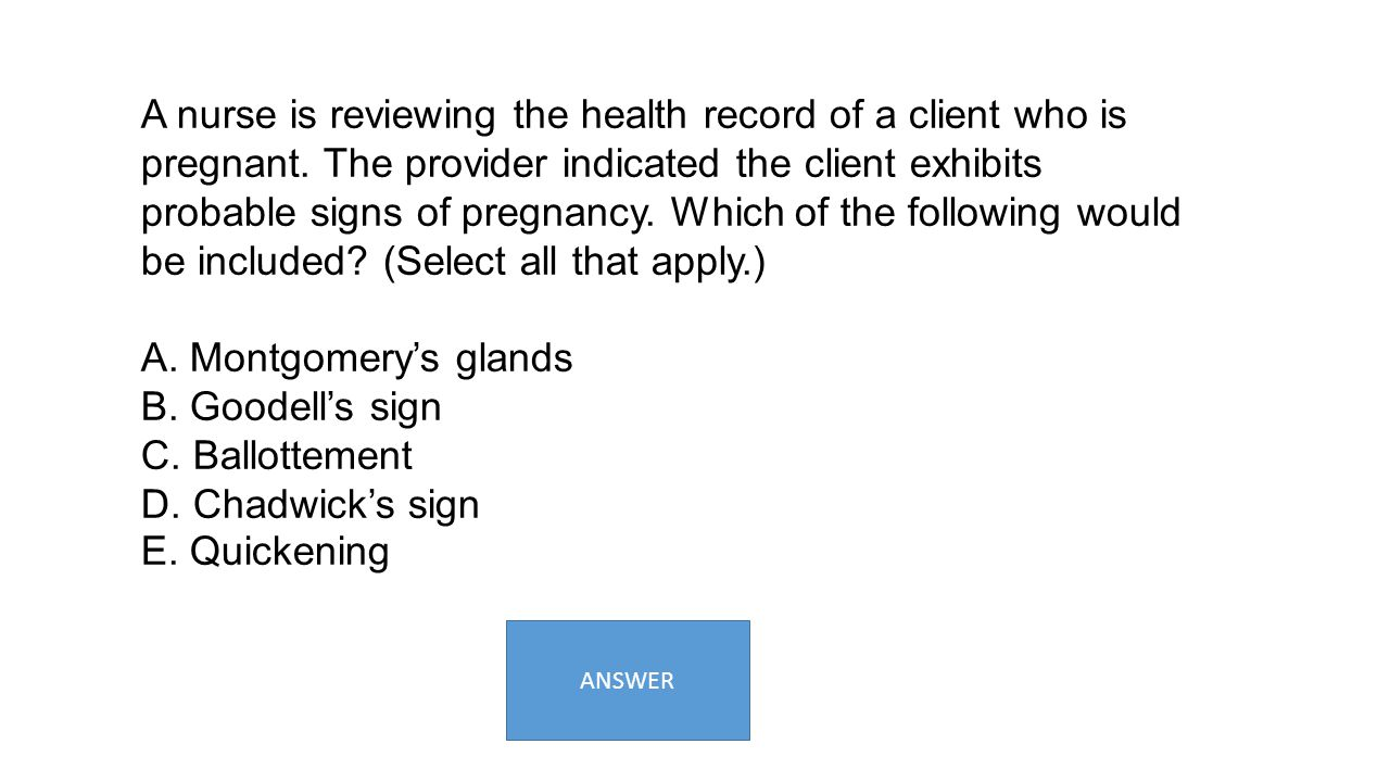 A nurse is reviewing the health record of a client who is pregnant