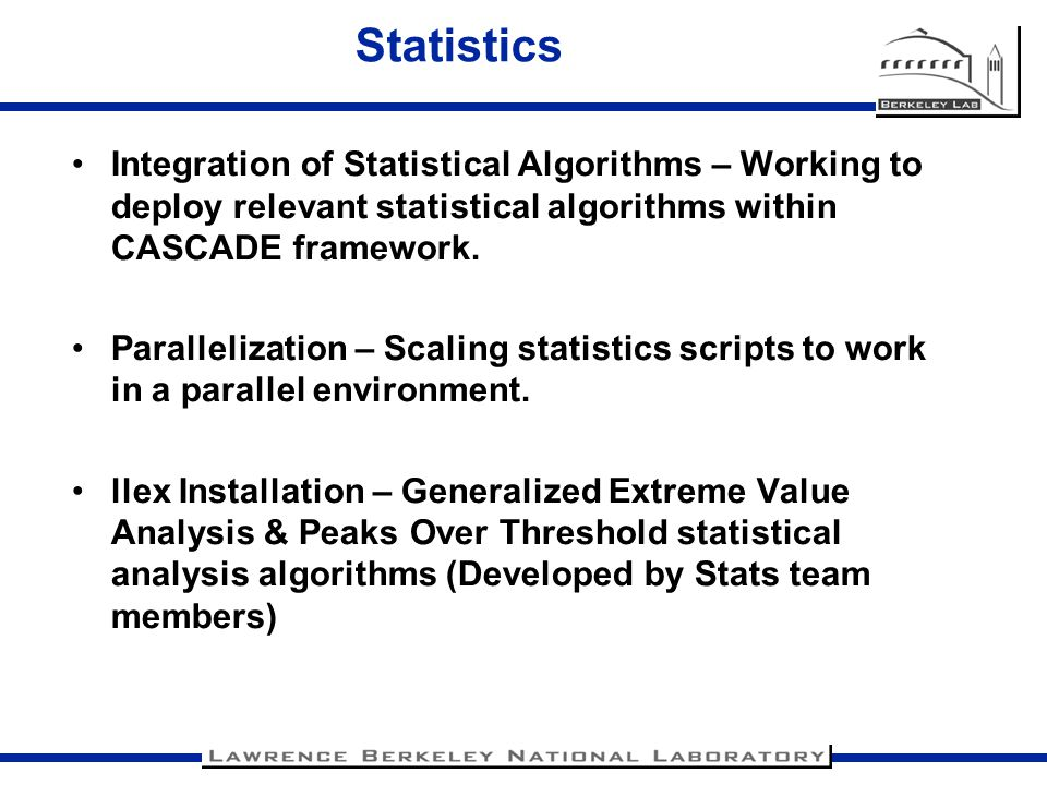 Statistics Integration of Statistical Algorithms – Working to deploy relevant statistical algorithms within CASCADE framework.