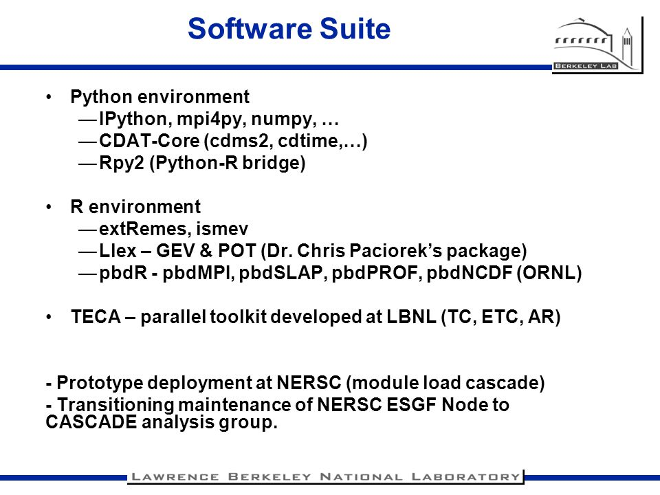 Software Suite Python environment IPython, mpi4py, numpy, …