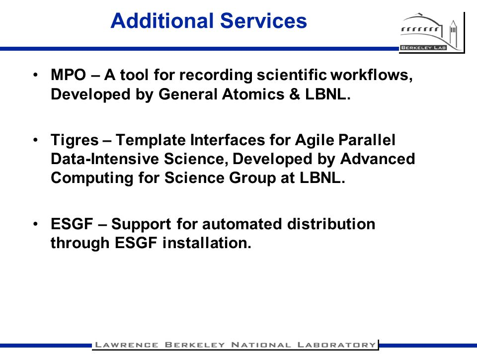 Additional Services MPO – A tool for recording scientific workflows, Developed by General Atomics & LBNL.