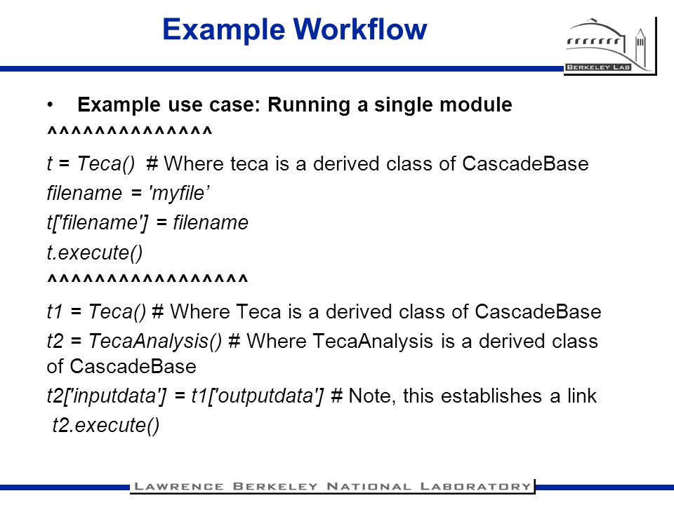Example Workflow Example use case: Running a single module