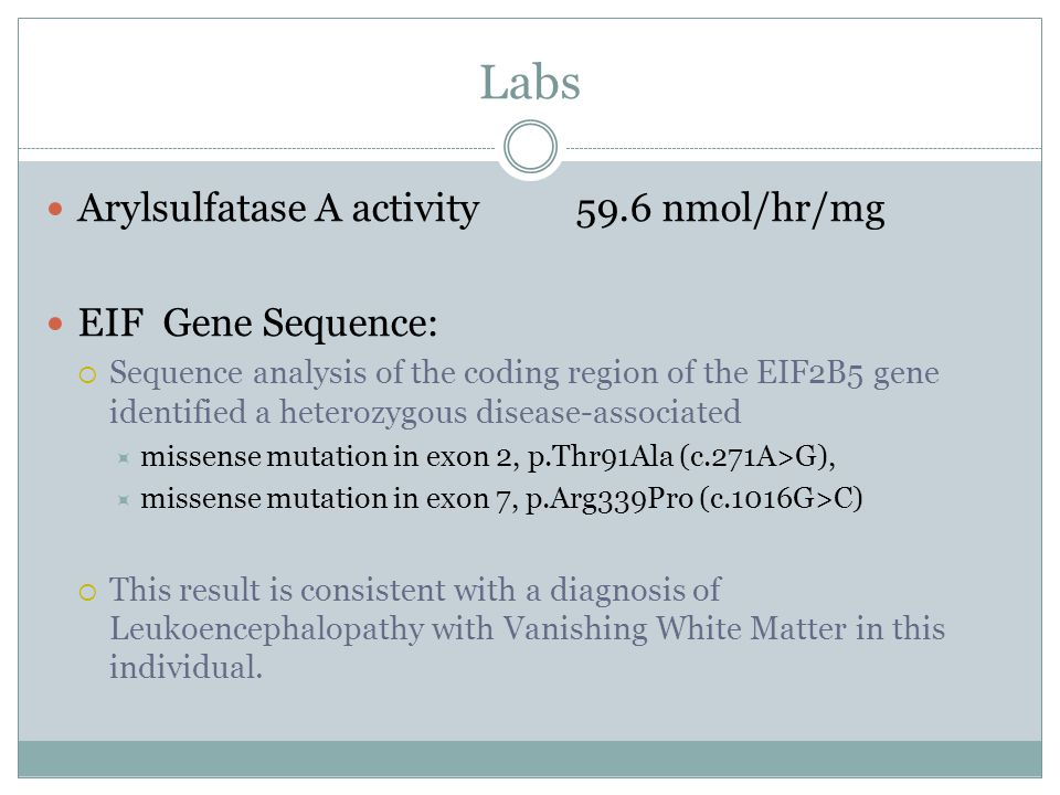Labs Arylsulfatase A activity 59.6 nmol/hr/mg EIF Gene Sequence:
