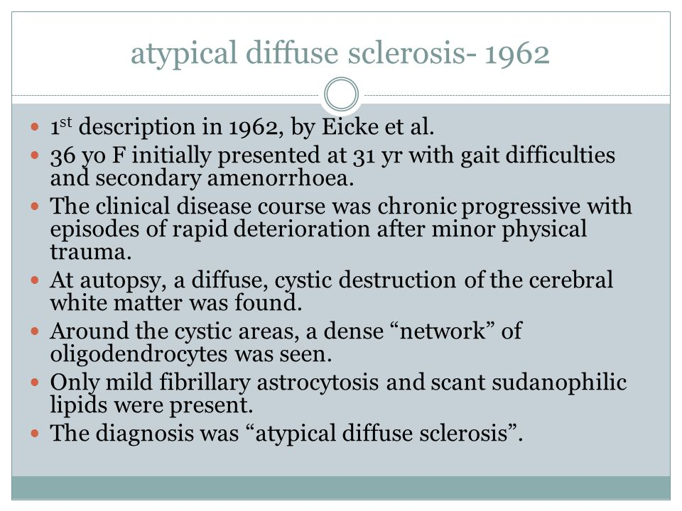 atypical diffuse sclerosis- 1962