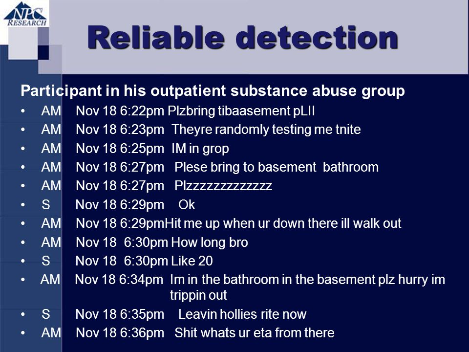 Reliable detection Participant in his outpatient substance abuse group