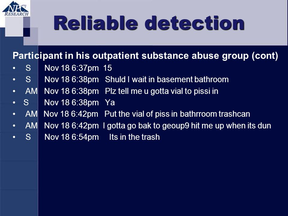 Reliable detection Participant in his outpatient substance abuse group (cont) S Nov 18 6:37pm 15.