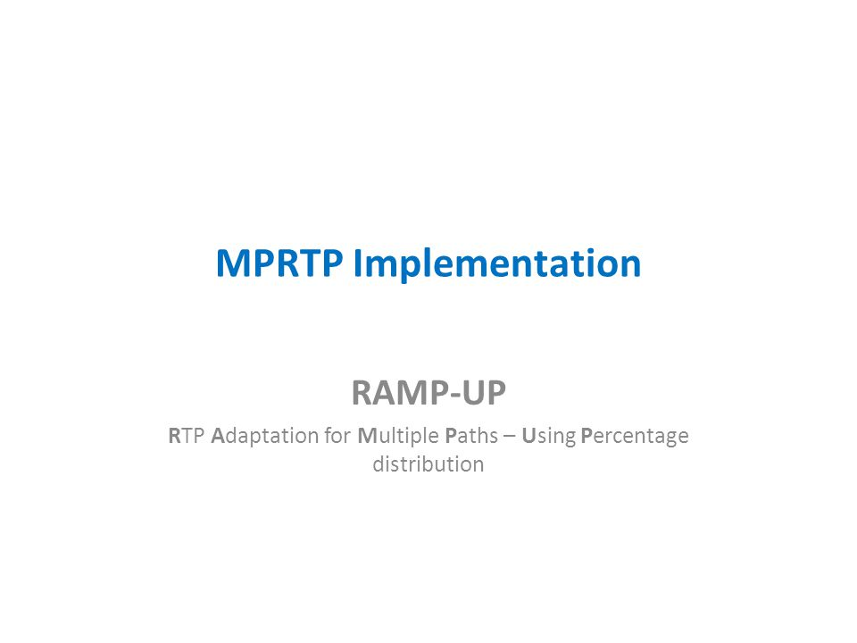 RTP Adaptation for Multiple Paths – Using Percentage distribution