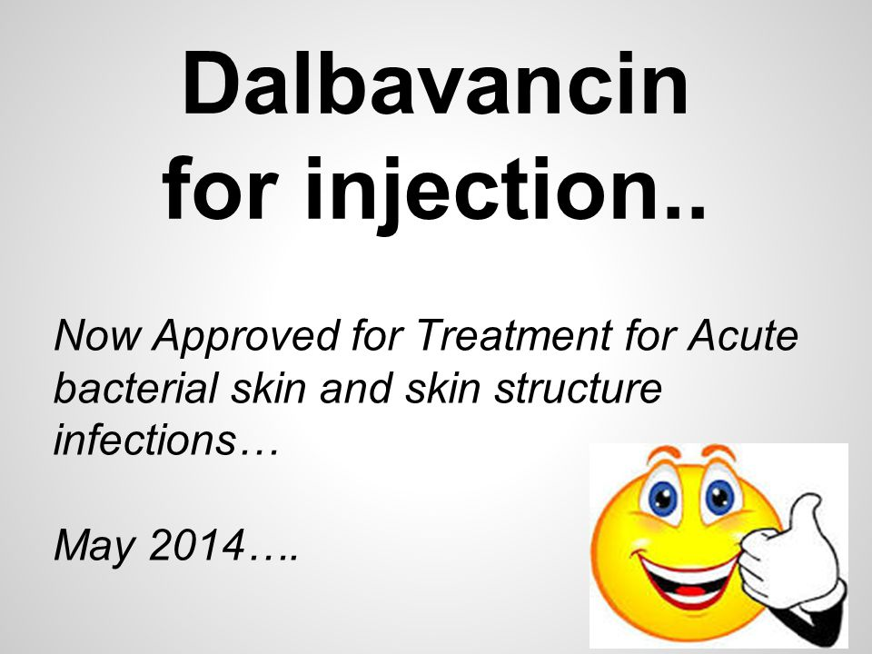 Dalbavancin for injection..