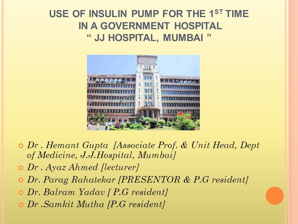 USE OF INSULIN PUMP FOR THE 1ST TIME IN A GOVERNMENT HOSPITAL JJ HOSPITAL, MUMBAI