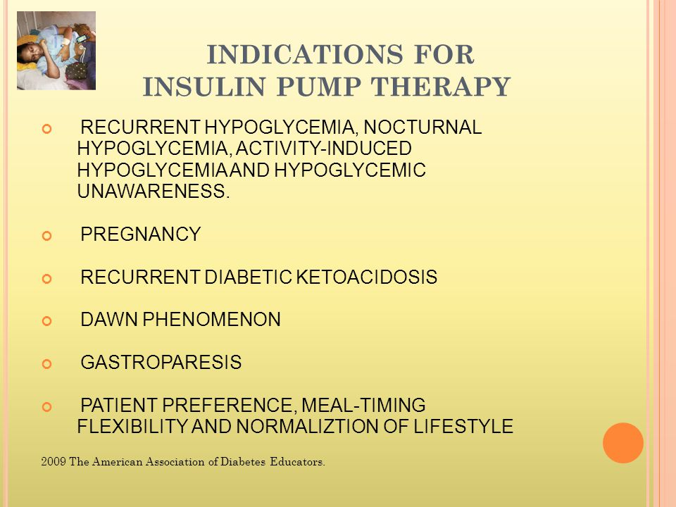 INDICATIONS FOR INSULIN PUMP THERAPY