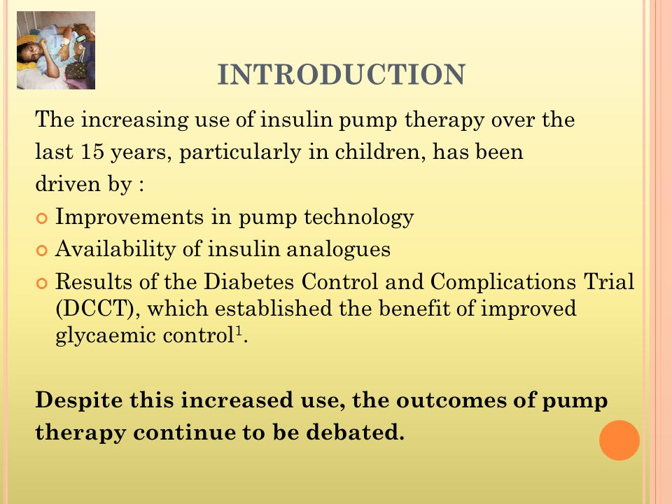 INTRODUCTION The increasing use of insulin pump therapy over the