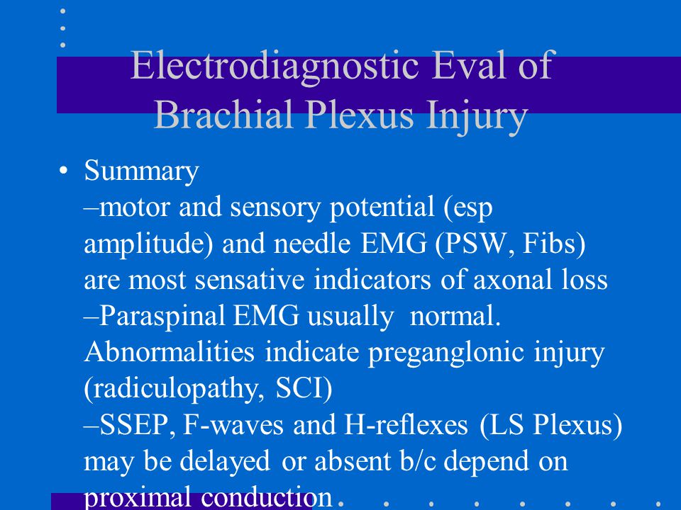 Electrodiagnostic Eval of Brachial Plexus Injury
