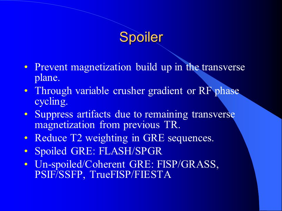 Spoiler Prevent magnetization build up in the transverse plane.