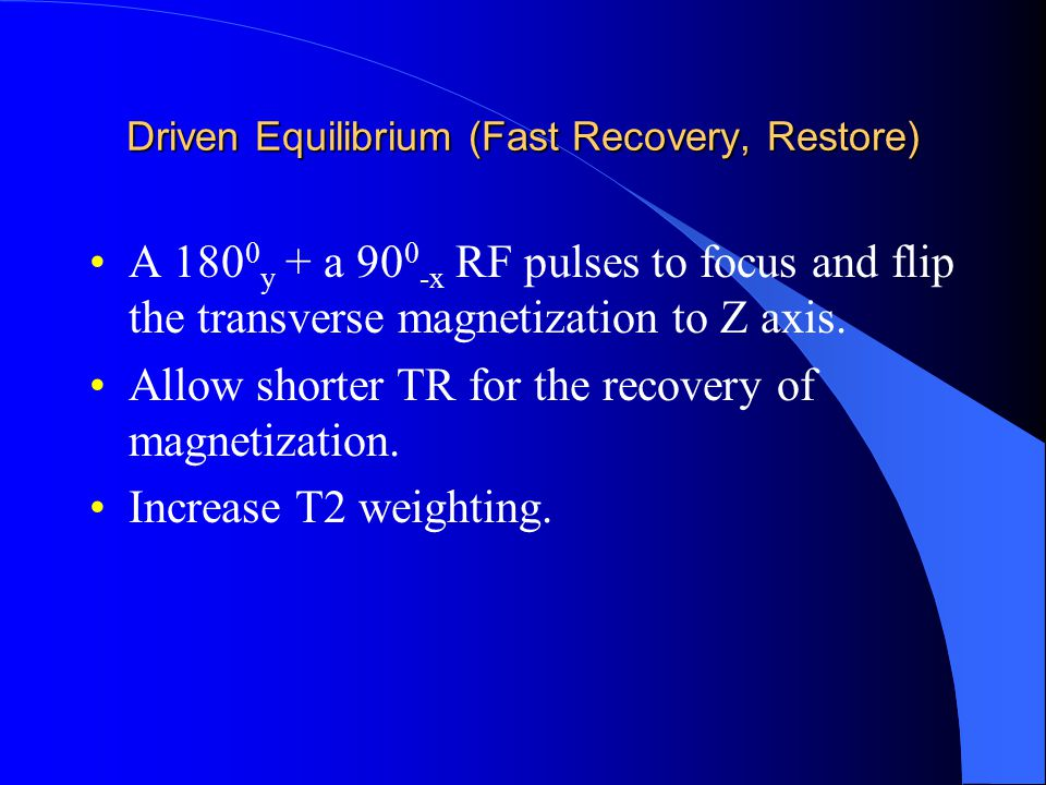 Driven Equilibrium (Fast Recovery, Restore)