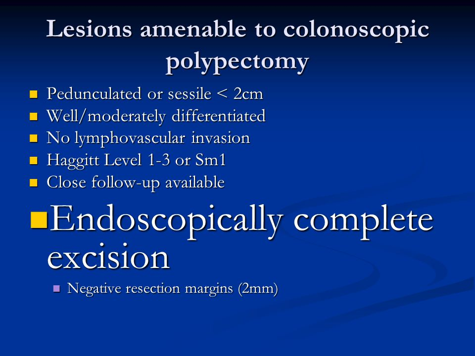 Lesions amenable to colonoscopic polypectomy