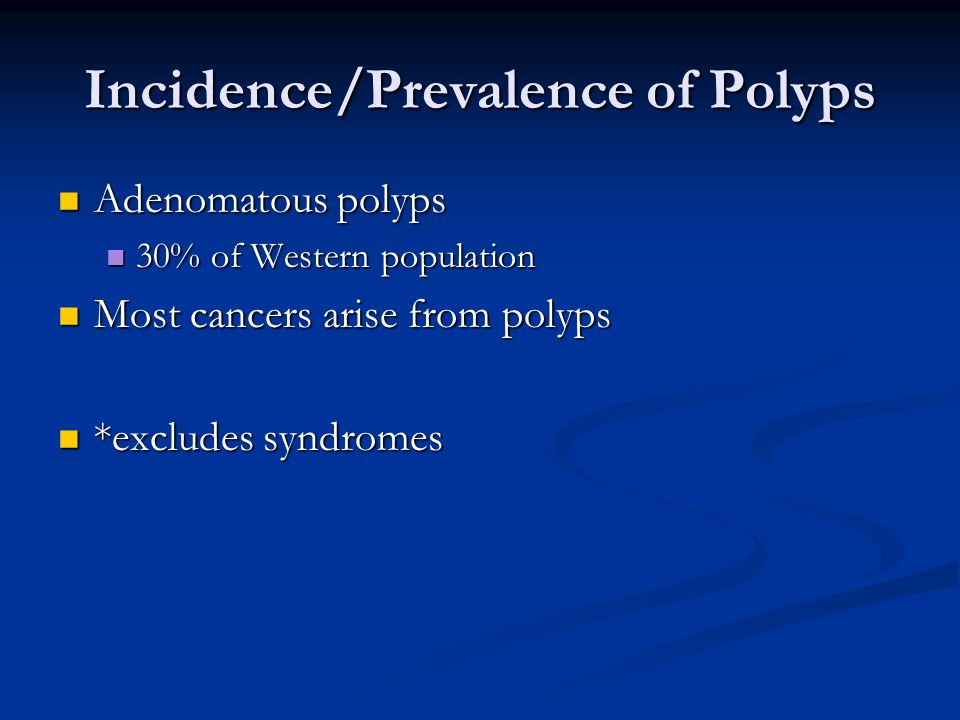 Incidence/Prevalence of Polyps