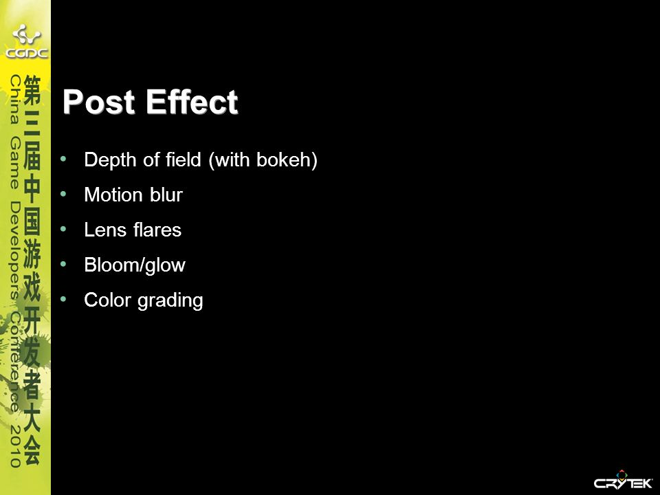 Post Effect Depth of field (with bokeh) Motion blur Lens flares