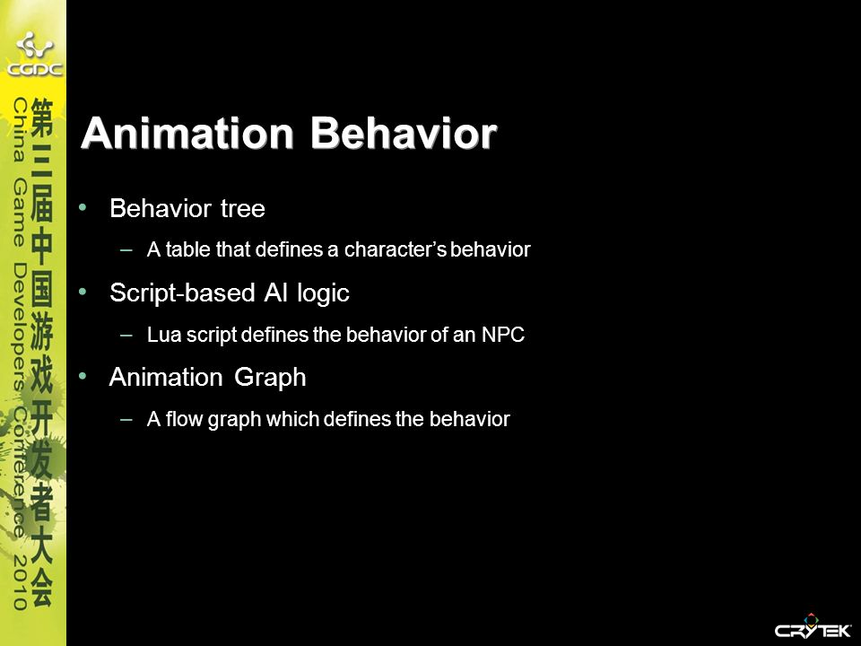 Animation Behavior Behavior tree Script-based AI logic Animation Graph