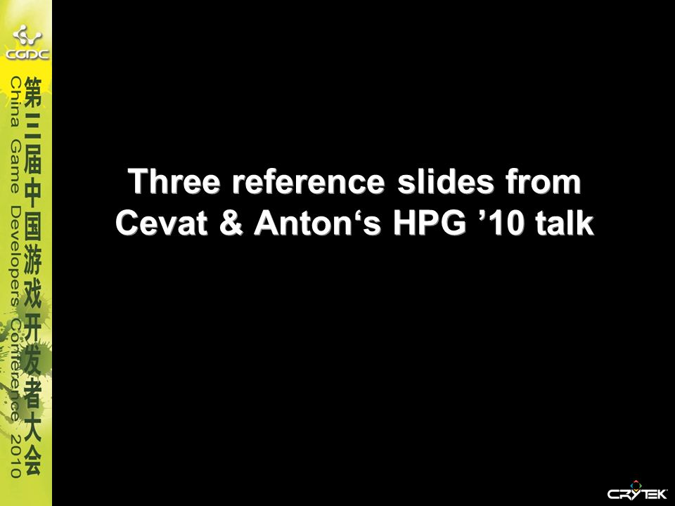 Three reference slides from Cevat & Anton's HPG '10 talk
