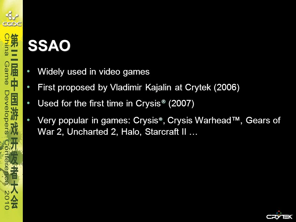 SSAO Widely used in video games