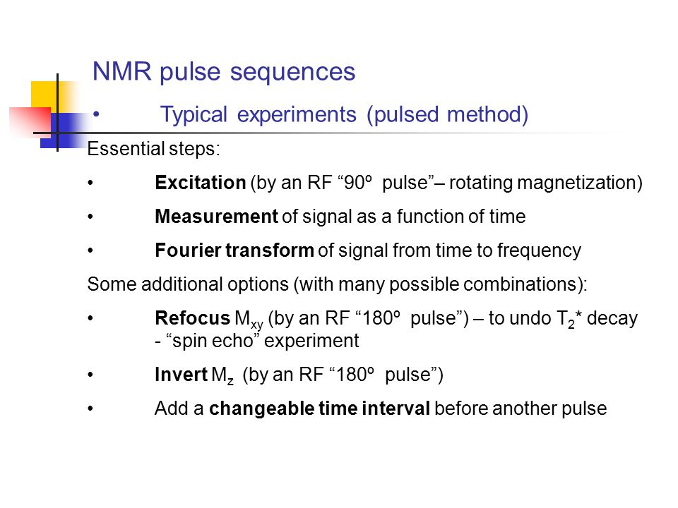 NMR pulse sequences Typical experiments (pulsed method)