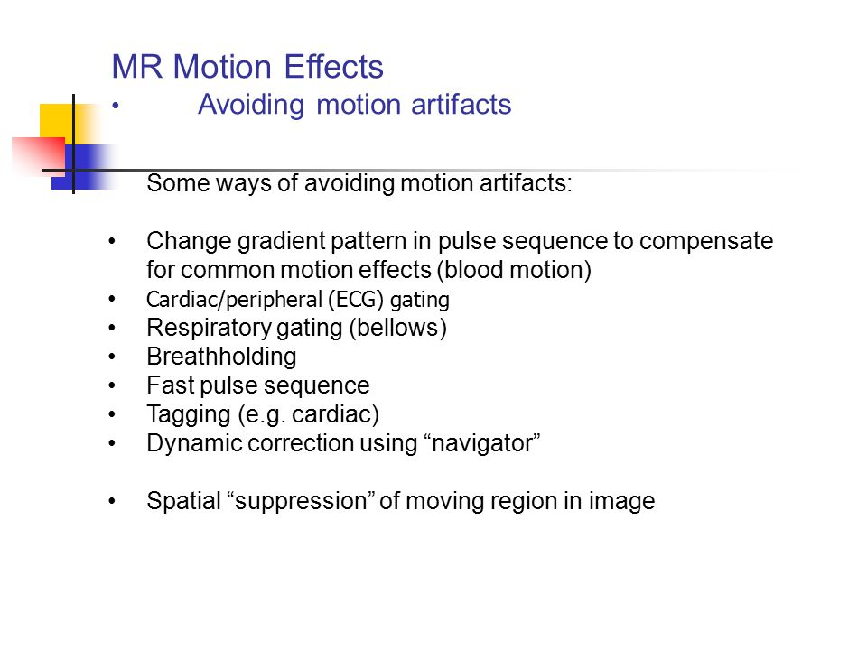 MR Motion Effects Avoiding motion artifacts
