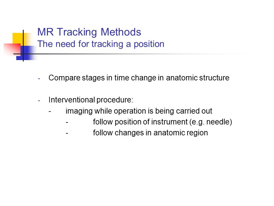 MR Tracking Methods The need for tracking a position