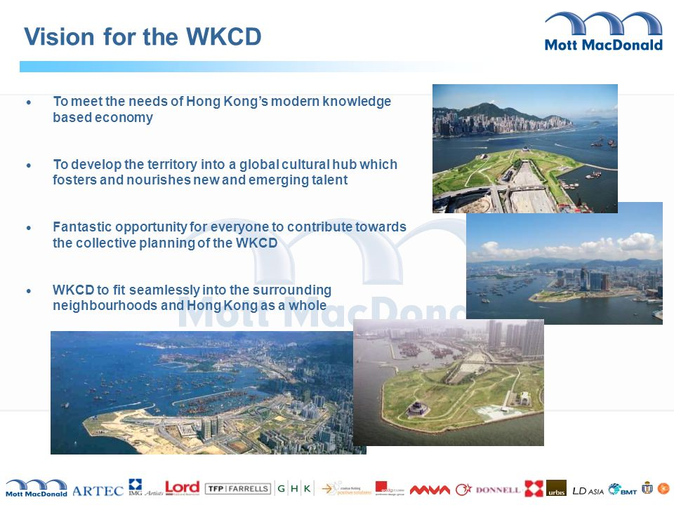 Vision for the WKCD To meet the needs of Hong Kong's modern knowledge based economy.