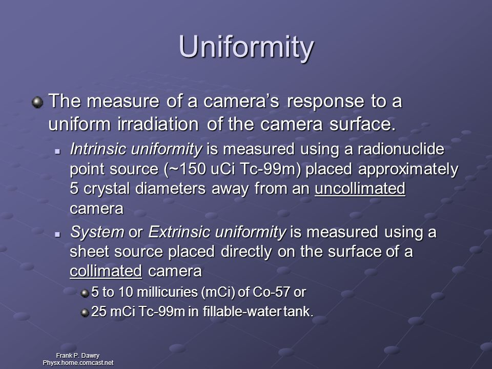 Uniformity The measure of a camera's response to a uniform irradiation of the camera surface.