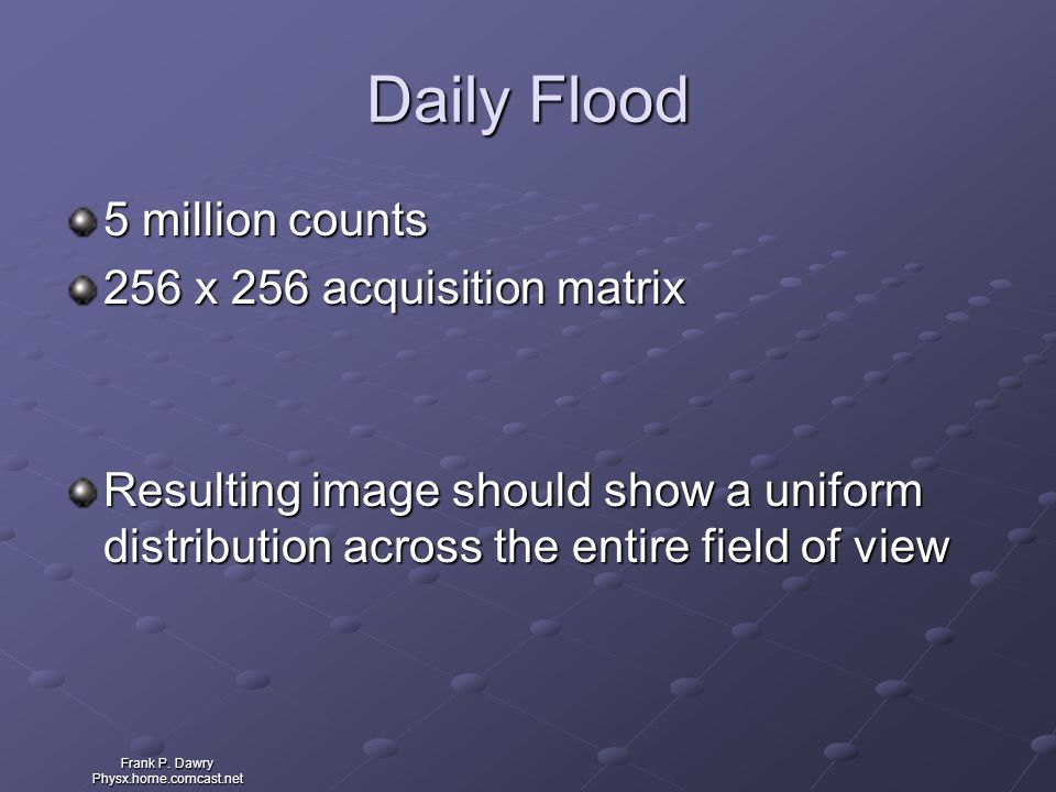 Daily Flood 5 million counts 256 x 256 acquisition matrix