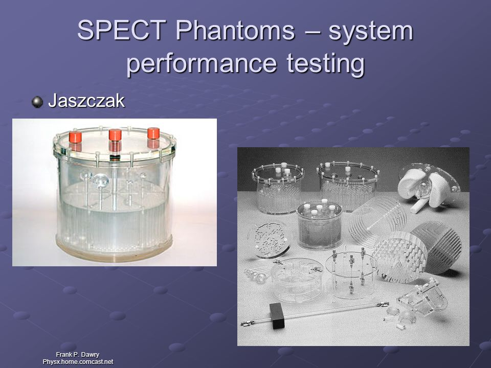 SPECT Phantoms – system performance testing