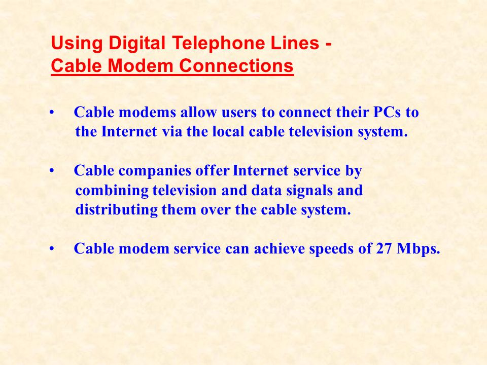 Using Digital Telephone Lines - Cable Modem Connections
