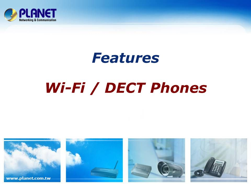 Features Wi-Fi / DECT Phones