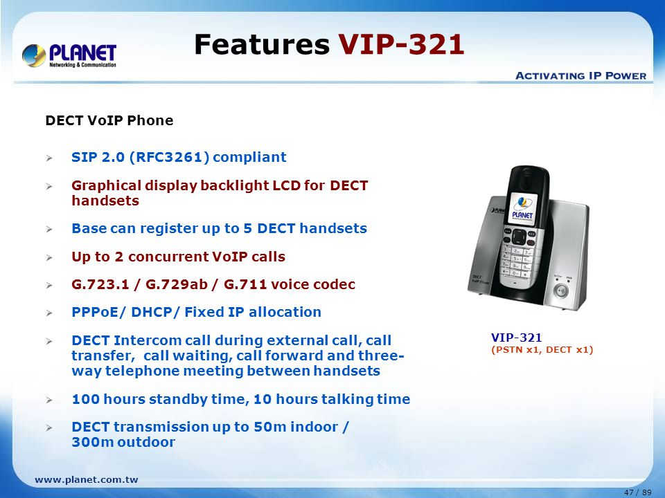Features VIP-321 DECT VoIP Phone SIP 2.0 (RFC3261) compliant