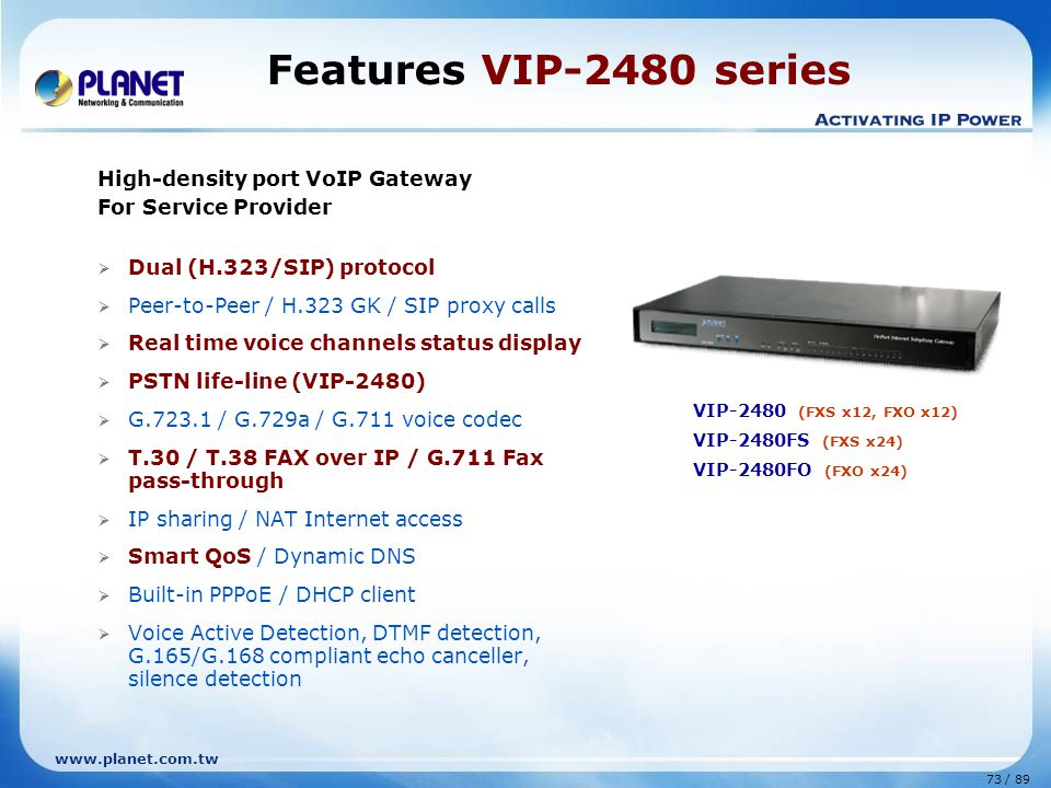 Features VIP-2480 series High-density port VoIP Gateway