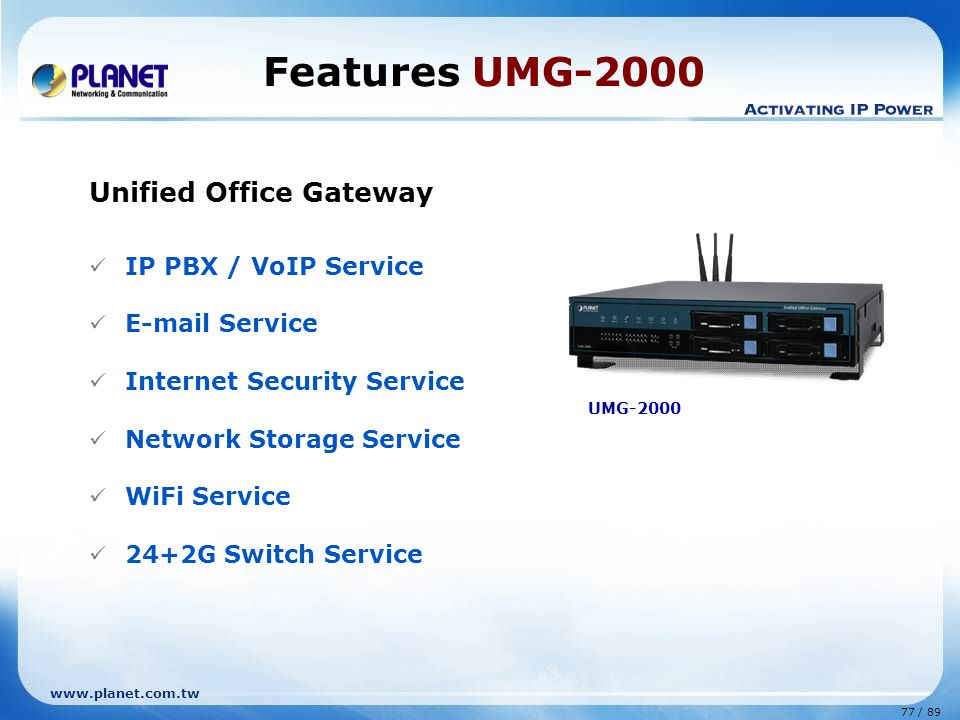 Features UMG-2000 Unified Office Gateway IP PBX / VoIP Service